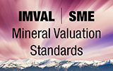 IMVAL and SME Mineral Valuation Standards